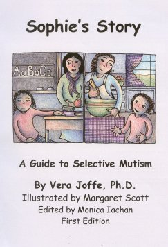 Sophie's Story: a Guide to Selective Mutism
